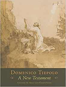 Domenico Tiepolo: A New Testament