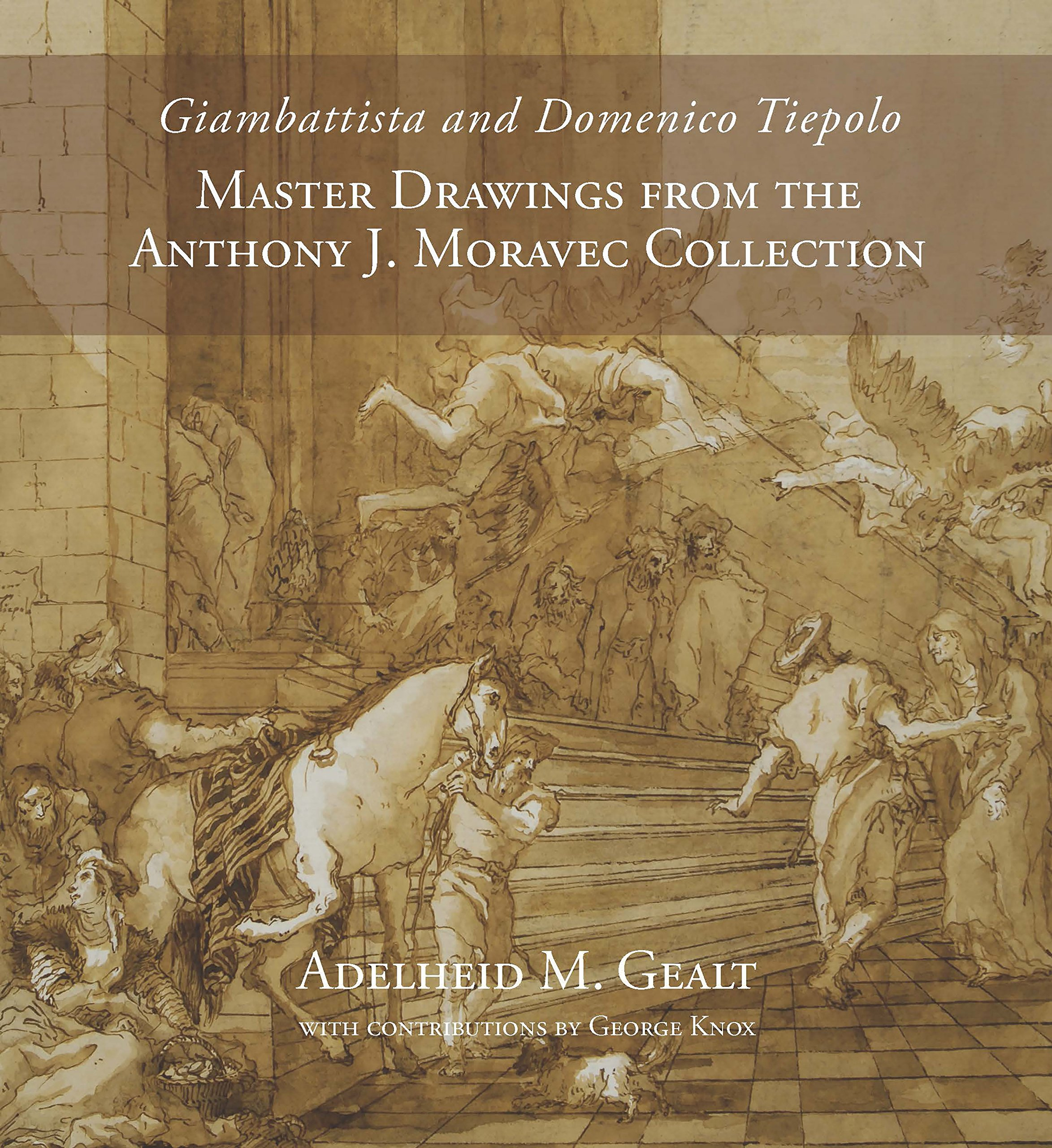 Giambattista and Domenico Tiepolo: Master Drawings from the Anthony J. Moravec Collection